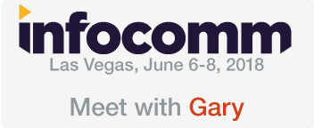 Meet with Gary at InfoComm