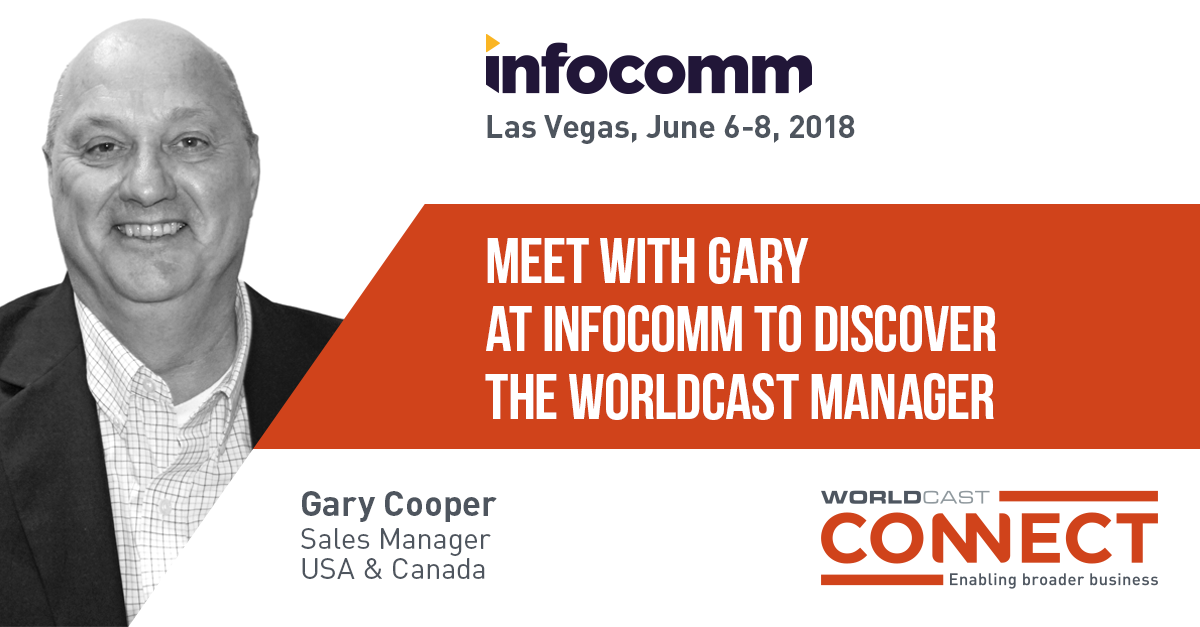 Gary Cooper WorldCast Connect at Infocomm las vegas 2018