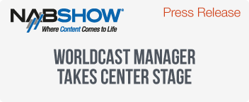 WorldCast Manager Takes Center Stage at Joint NAB Booth